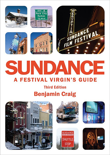 Sundance – A Festival Virgin's Guide (3rd Edition)