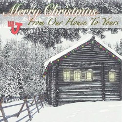 Bar J Wranglers CD Merry Christmas From Our House