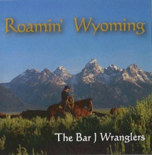 Bar J Wranglers CD Roamin' Wyoming