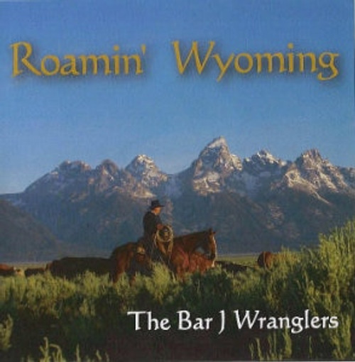 Bar J Wranglers CD Roamin' Wyoming