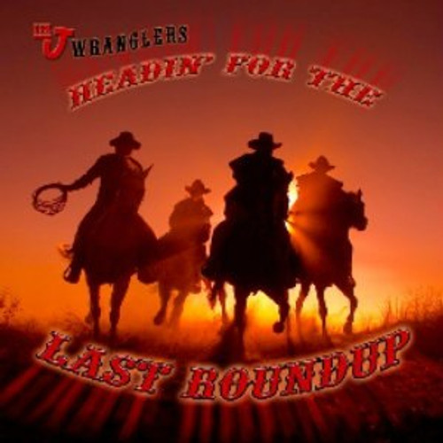 BarJ CD Headin' for the Last Roundup