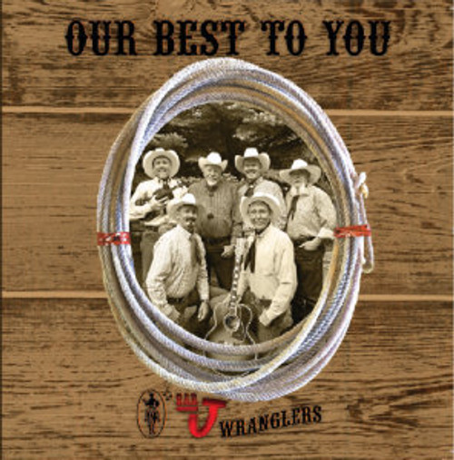 Bar J Wranglers CD Our Best To You