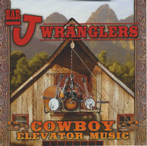 Bar J Wranglers CD Cowboy Elevator Music