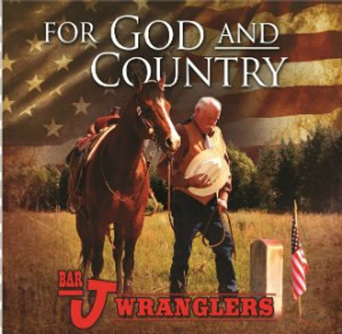 Bar J Wranglers CD For God and Country