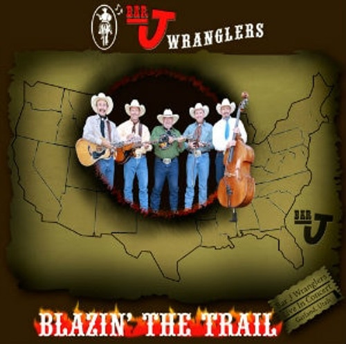 Bar J Wranglers CD Blazin' the Trail