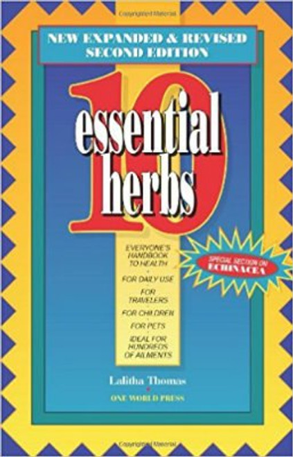 10 Essential Herbs: Everyone's Handbook to Health
