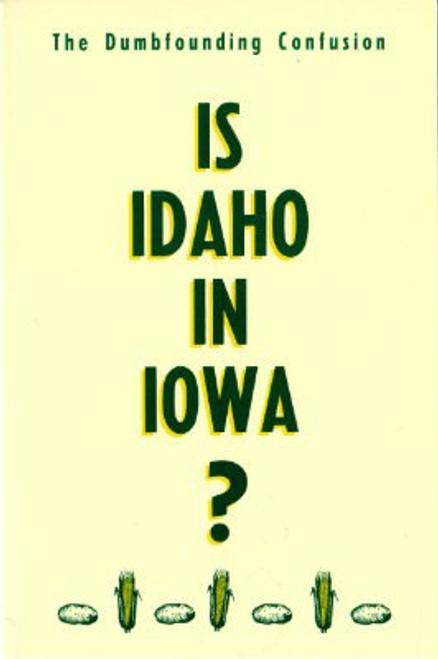Is Idaho In Iowa? The Dumbfounding Confusion