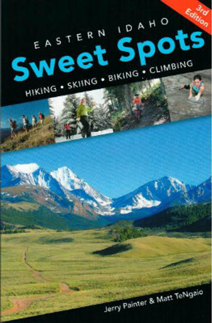 Eastern Idaho Sweet Spots, 3rd edition