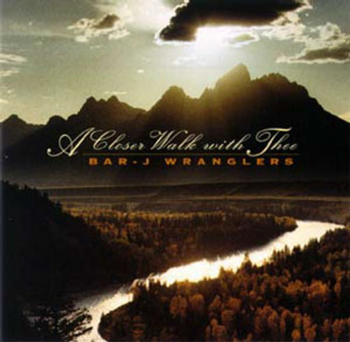 Bar J Wranglers CD A Closer Walk With Thee