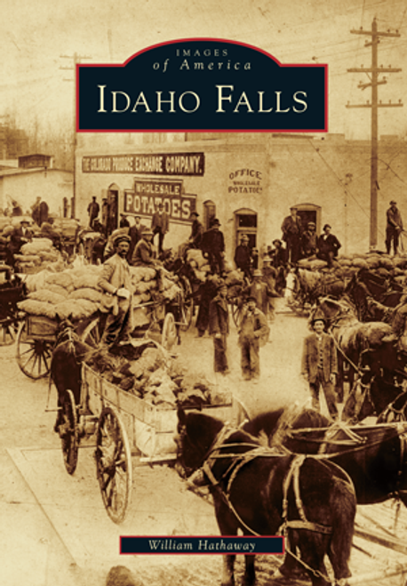 Images of America: Idaho Falls