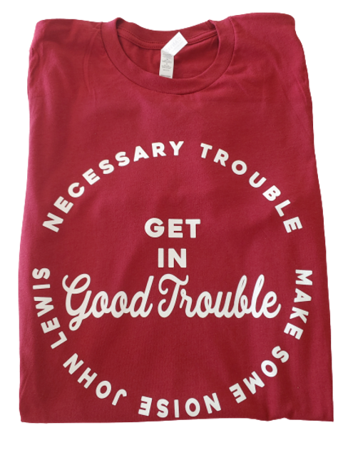 Good Trouble - Cardinal Red 100% Cotton