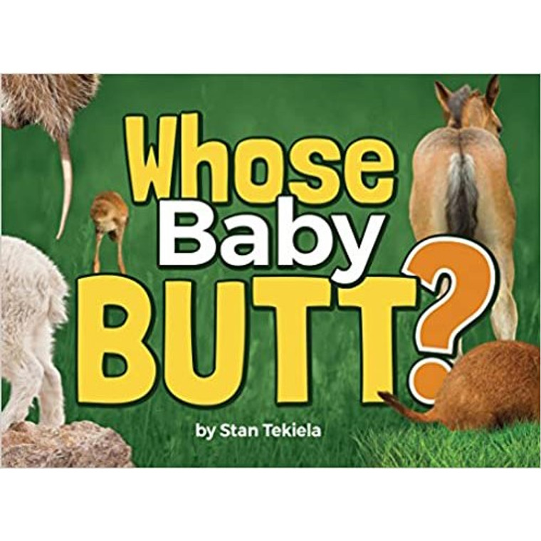Laugh while you learn about baby animals. From fuzzy to feathery, baby animal butts are the silliest sights in nature. This hilarious book is the perfect companion to Whose Butt?, an acclaimed picture book by award-winning wildlife photographer Stan Tekiela.