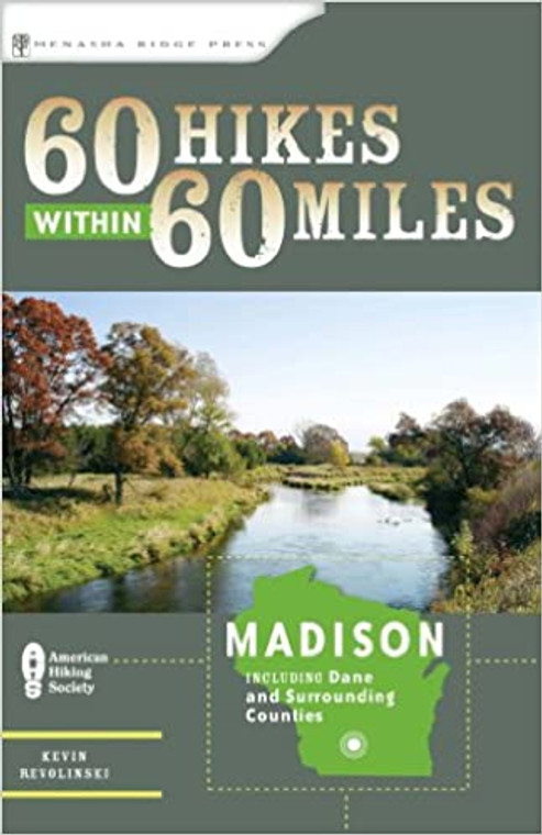 60 Hikes Within 60 Miles of Madison
