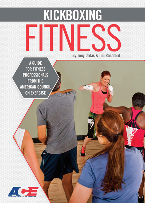 Kickboxing Fitness: A Guide for Fitness Professionals from the American Council on Exercise