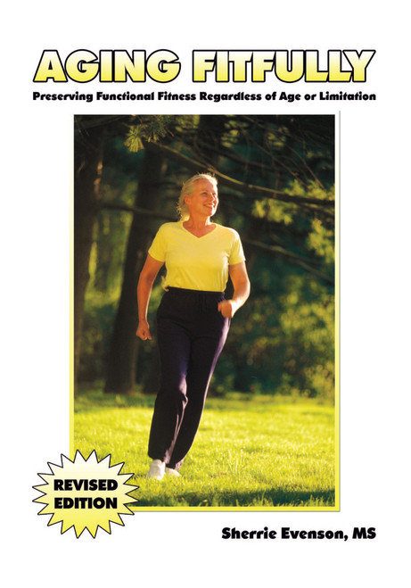 Aging Fitfully: Preserving Functional Fitness Regardless of Age or Limitation