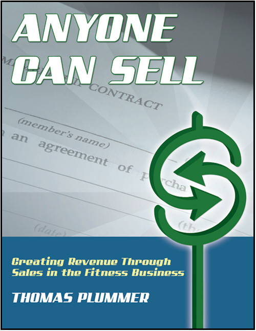 Anyone Can Sell: Creating Revenue Through Sales in the Fitness Business