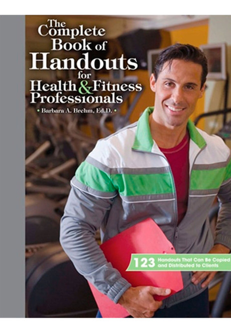 The Complete Book of Handouts for Health & Fitness Professionals