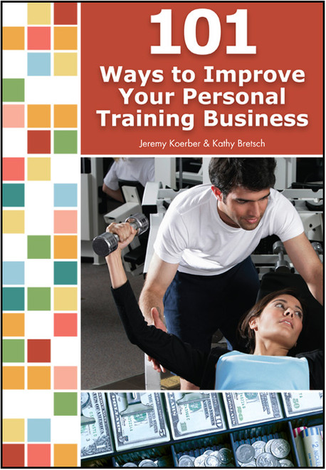 101 Ways to Improve Your Personal Training Business