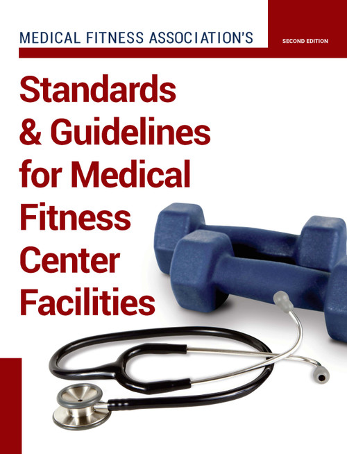 Standards & Guidelines for Medical Fitness Center Facilities Second Edition