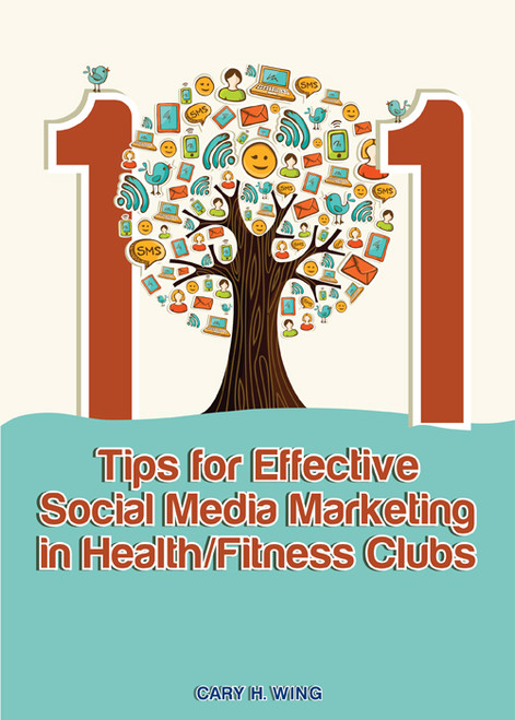 101 Tips for Effective Social Media Marketing in Health/Fitness Clubs