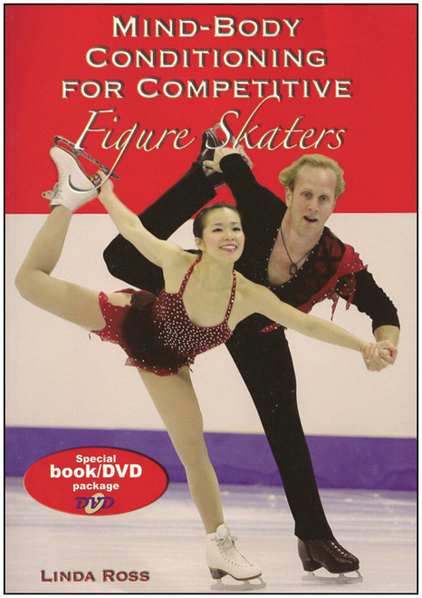 Mind-Body Conditioning for Competitive Figure Skaters w/ DVD