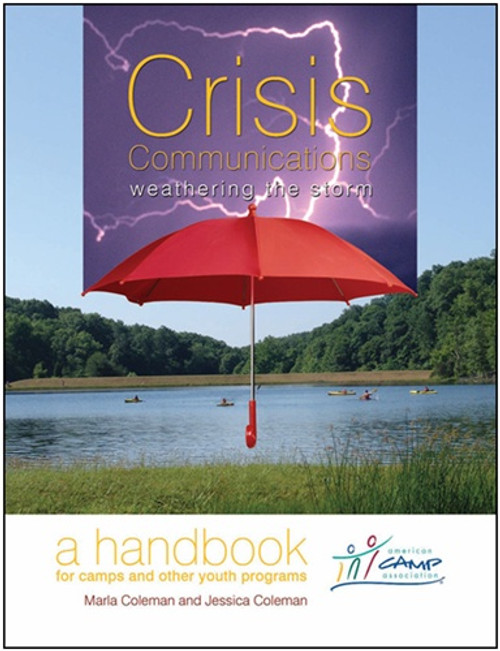 Crisis Communications Weathering the Storm: A Handbook for Camps and Other Youth Programs