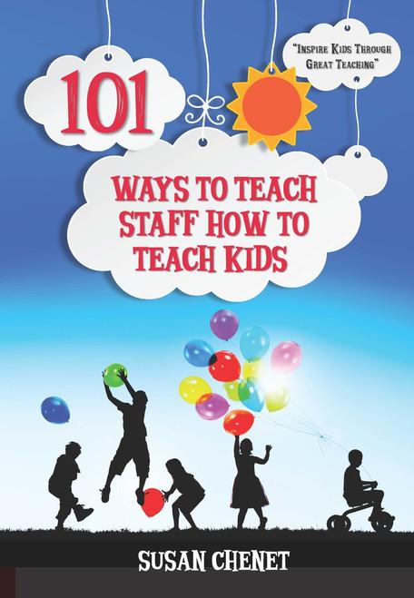 101 Ways To Teach Staff How To Teach Kids