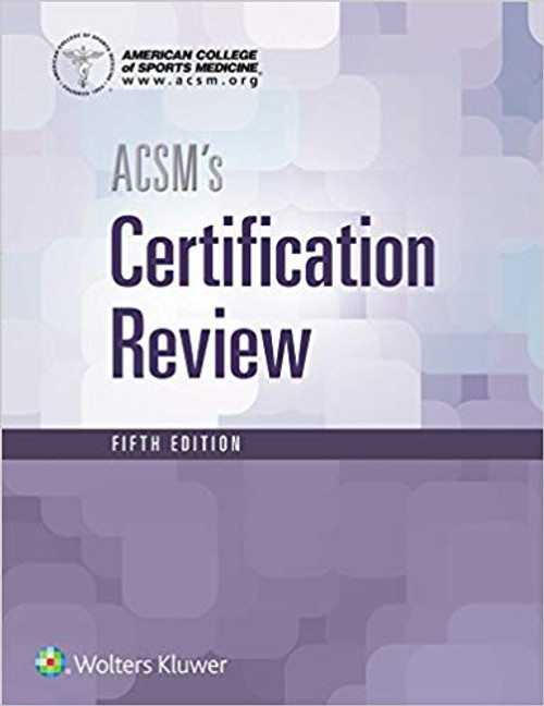 ACSM's Certification Review, Fifth Edition