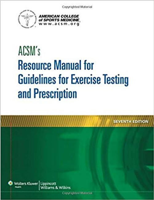 ACSM's Research Guidelines for Exercise Testing and Prescription, Seventh Edition