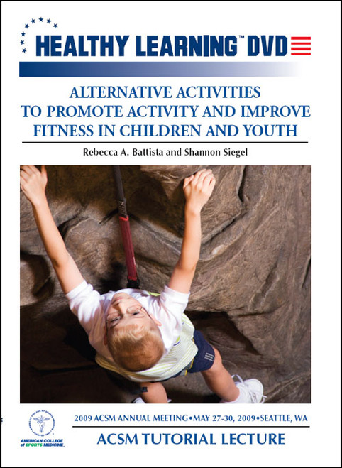 Alternative Activities to Promote Activity and Improve Fitness in Children and Youth