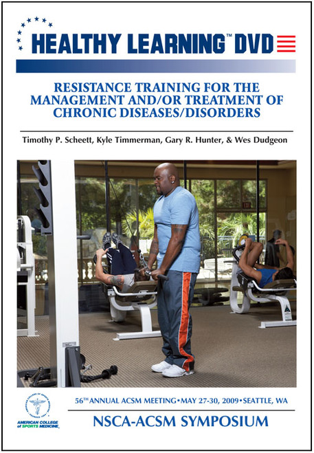 Resistance Training for the Management and/or Treatment of Chronic Diseases/Disorders