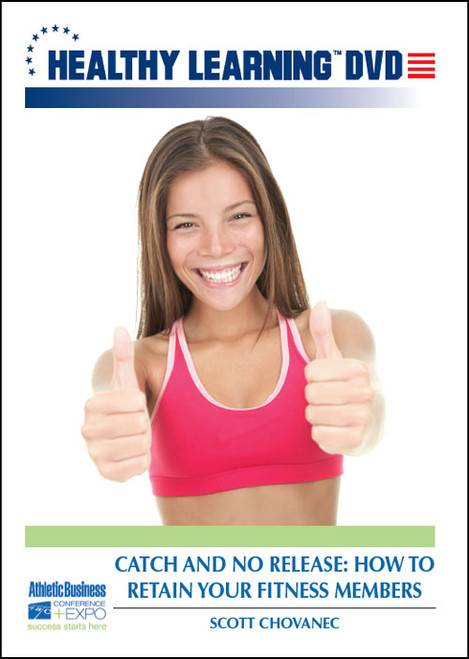 Catch and NO Release: How to Retain Your Fitness Members