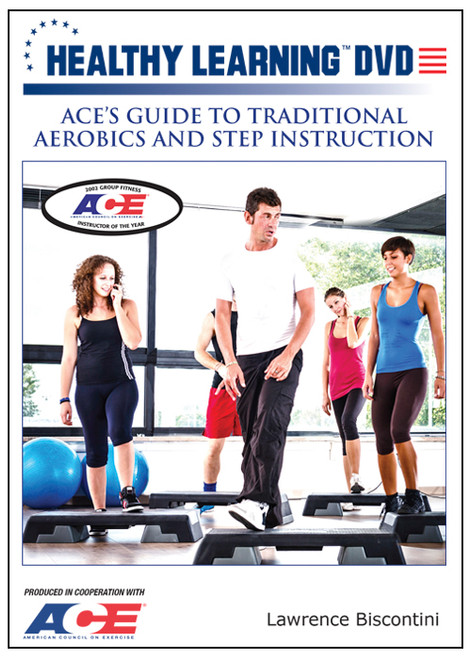 ACE`s Guide to Traditional Aerobics and Step Instruction