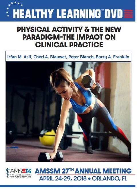 PHYSICAL ACTIVITY & THE NEW PARADIGM–THE IMPACT ON CLINICAL PRACTICE