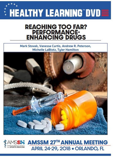REACHING TOO FAR? PERFORMANCE - ENHANCING DRUGS