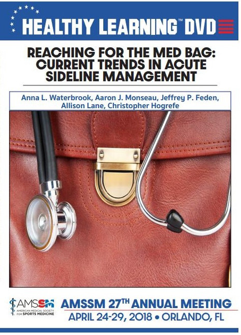 REACHING FOR THE MED BAG: CURRENT TRENDS IN ACUTE SIDELINE MANAGEMENT