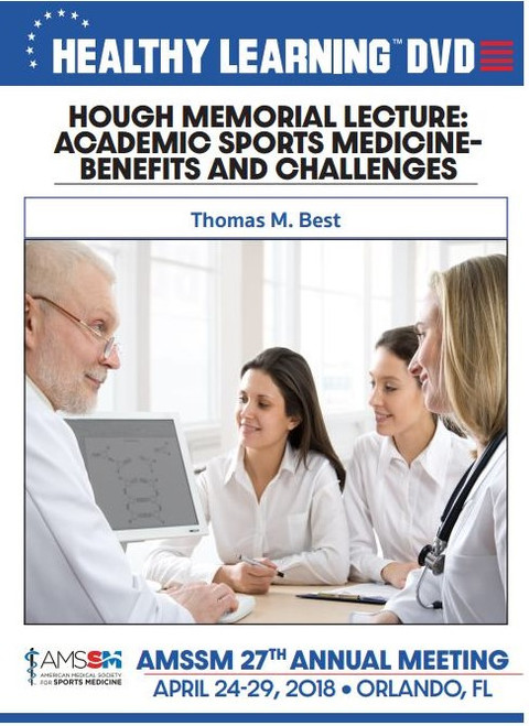 HOUGH MEMORIAL LECTURE: ACADEMIC SPORTS MEDICINE & BENEFITS AND CHALLENGES