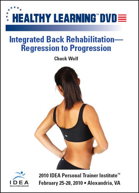 Integrated Back Rehabilitation-Regression to Progression