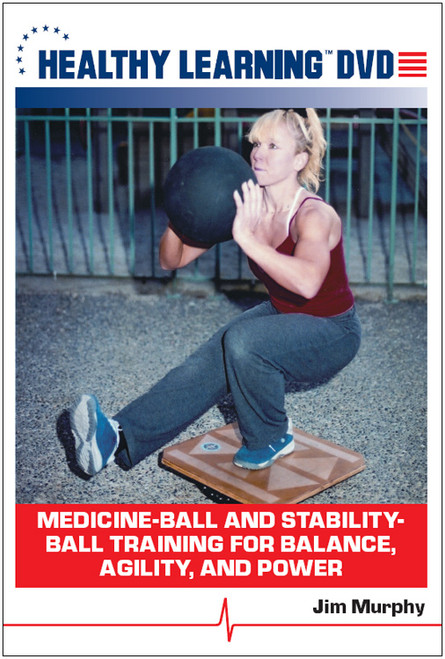 Medicine-Ball and Stability-Ball Training for Balance, Agility, and Power