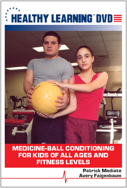 Medicine-Ball Conditioning for Kids of All Ages and Fitness Levels