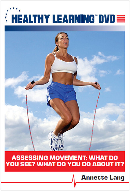 Assessing Movement: What Do You See? What Do You Do About It?