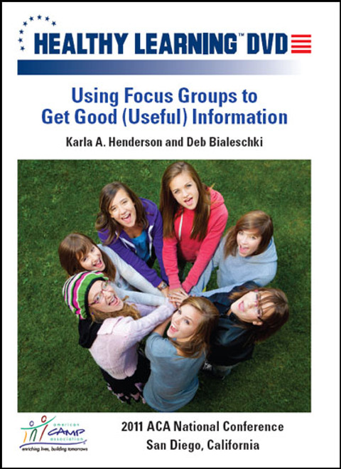 Using Focus Groups to Get Good (Useful) Information