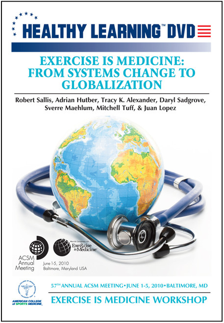 Exercise is Medicine: From Systems Change to Globalization