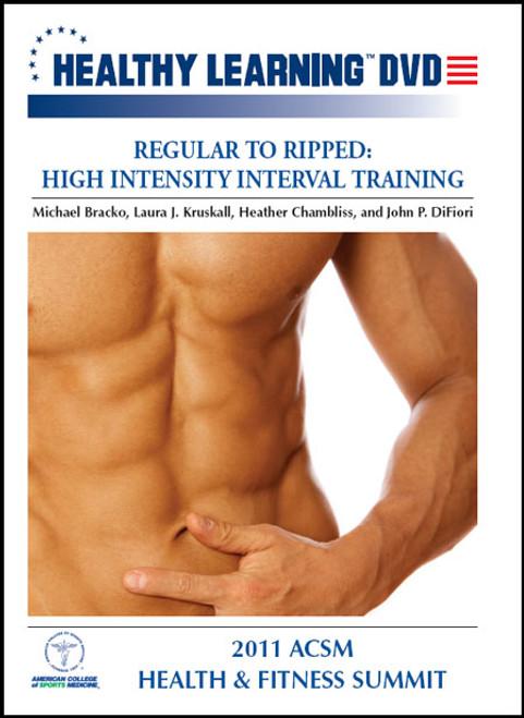 Regular to Ripped: High Intensity Interval Training