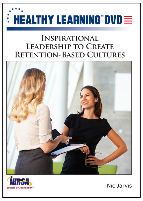 Inspirational Leadership to Create Retention-Based Cultures