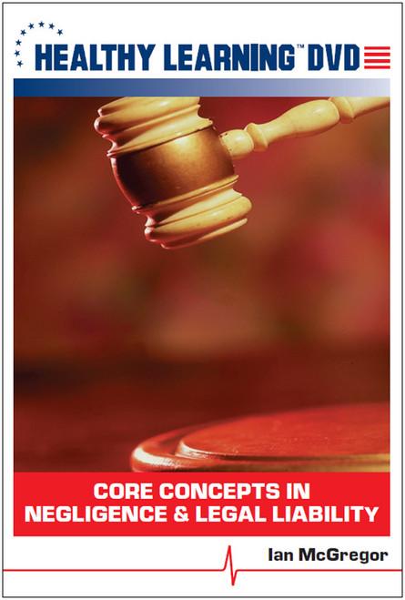 Core Concepts in Negligence & Legal Liability