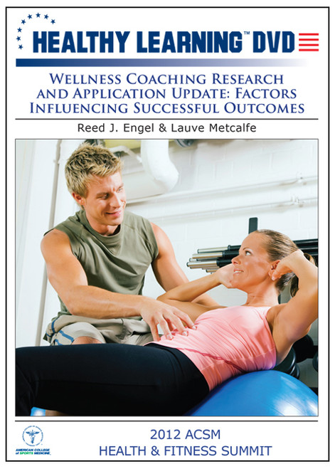 Wellness Coaching Research and Application Update: Factors Influencing Successful Outcomes
