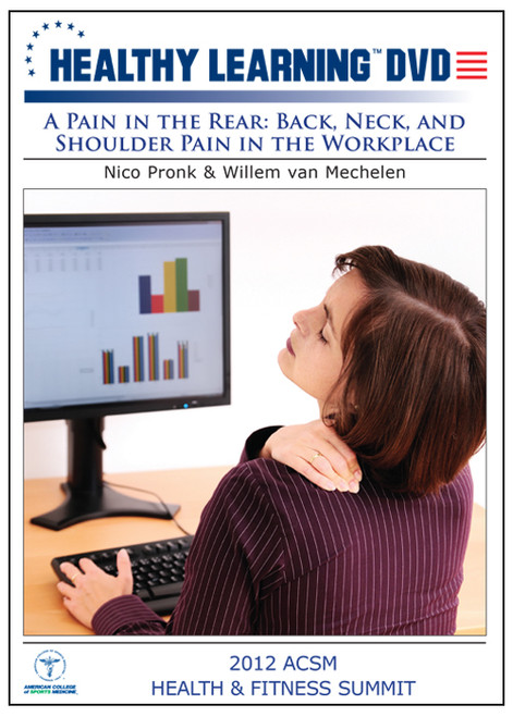 A Pain in the Rear: Back, Neck, and Shoulder Pain in the Workplace