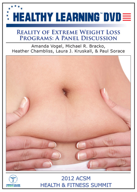 Reality of Extreme Weight Loss Programs: A Panel Discussion