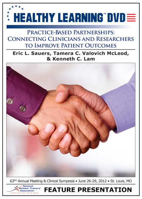 Practice-Based Partnerships: Connecting Clinicians and Researchers to Improve Patient Outcomes